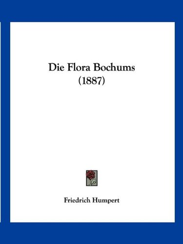 9781161090314: Die Flora Bochums (1887) (German Edition)