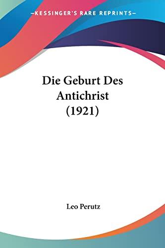 9781161093377: Die Geburt Des Antichrist (1921)