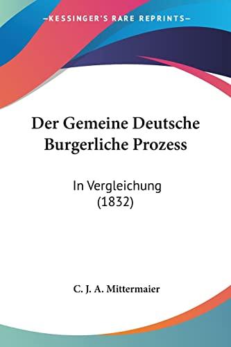 9781161094275: Der Gemeine Deutsche Burgerliche Prozess: In Vergleichung (1832) (German Edition)
