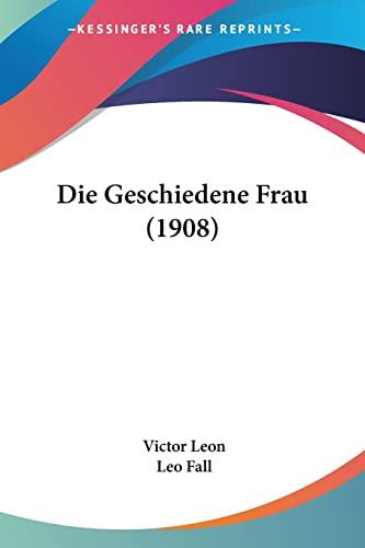 9781161096170: Die Geschiedene Frau (1908)