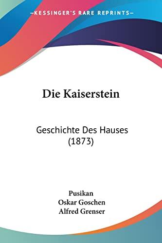 9781161105629: Die Kaiserstein: Geschichte Des Hauses (1873) (German Edition)