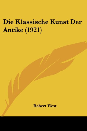 9781161107029: Die Klassische Kunst Der Antike (1921)