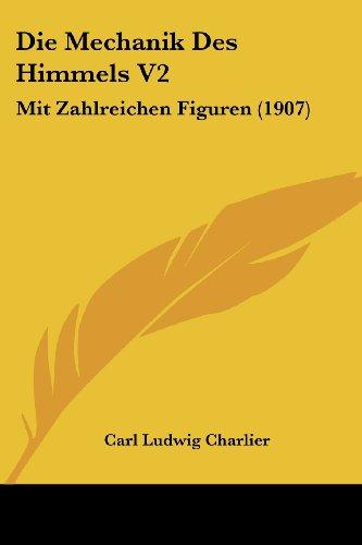 9781161112252: Die Mechanik Des Himmels V2: Mit Zahlreichen Figuren (1907)