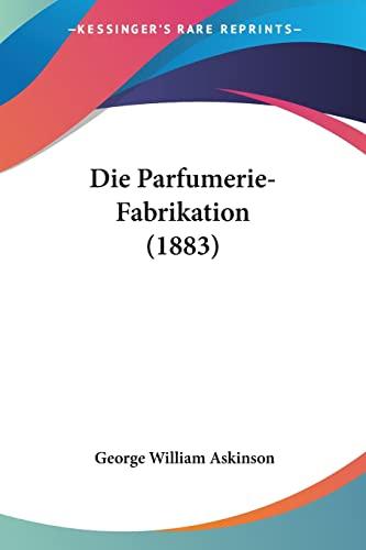 9781161116359: Die Parfumerie-Fabrikation (1883)