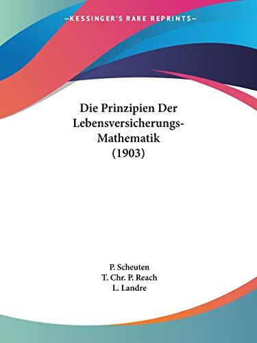 9781161119336: Die Prinzipien Der Lebensversicherungs-Mathematik (1903) (German Edition)