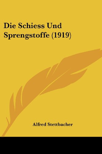 9781161124989: Die Schiess Und Sprengstoffe (1919) (German Edition)