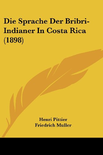 9781161128246: Die Sprache Der Bribri-Indianer In Costa Rica (1898) (German Edition)