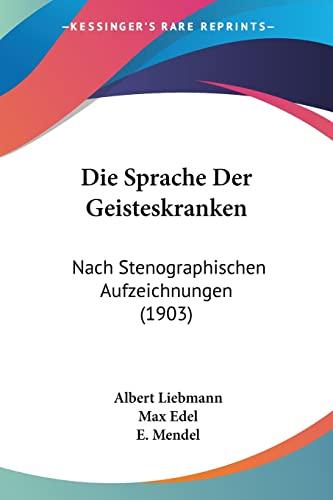9781161128291: Die Sprache Der Geisteskranken: Nach Stenographischen Aufzeichnungen (1903)