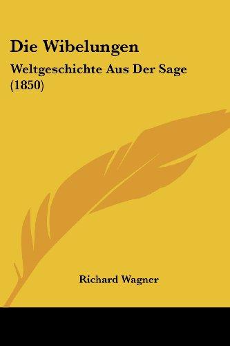 9781161138214: Die Wibelungen: Weltgeschichte Aus Der Sage (1850) (German Edition)