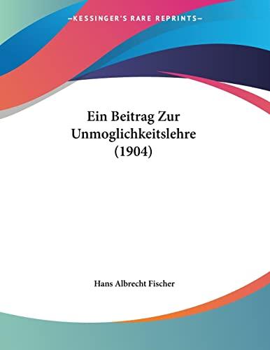 9781161144086: Ein Beitrag Zur Unmoglichkeitslehre (1904)