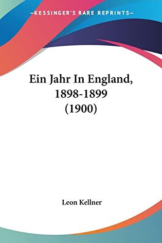 Ein Jahr In England, 1898-1899 (1900) (German Edition) (9781161144666) by Leon Kellner