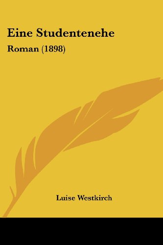 9781161146738: Eine Studentenehe: Roman (1898) (German Edition)