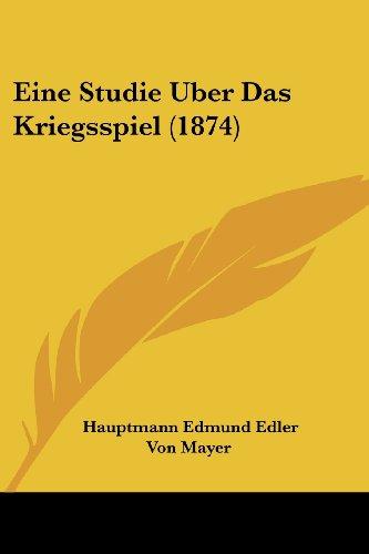 9781161146745: Eine Studie Uber Das Kriegsspiel (1874) (German Edition)