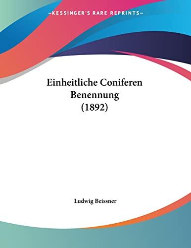 9781161147834: Einheitliche Coniferen Benennung (1892) (German Edition)