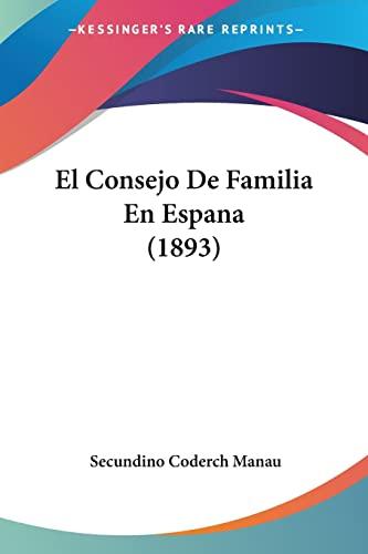 9781161151077: El Consejo de Familia En Espana (1893)