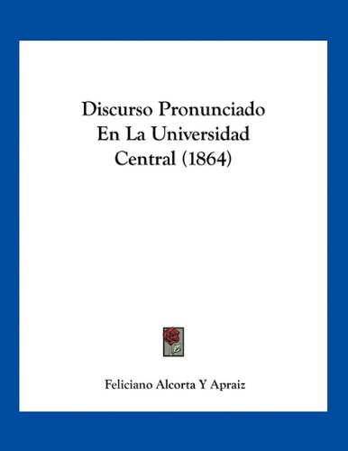 9781161152203: Discurso Pronunciado En La Universidad Central (1864)