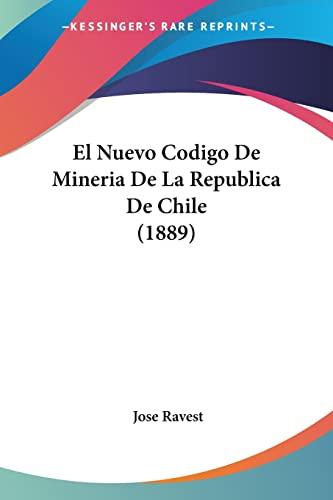 9781161153606: El Nuevo Codigo de Mineria de La Republica de Chile (1889)