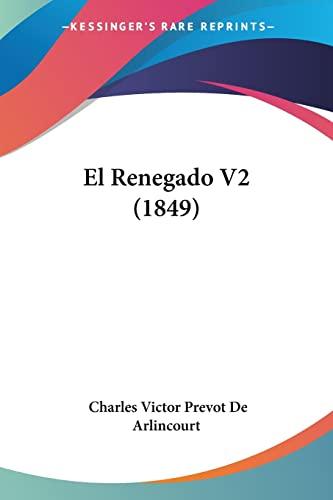 9781161154238: El Renegado V2 (1849) (Spanish Edition)