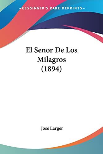 9781161154405: El Senor De Los Milagros (1894) (Spanish Edition)