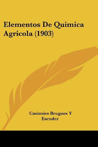 9781161157024: Elementos De Quimica Agricola (1903) (Spanish Edition)