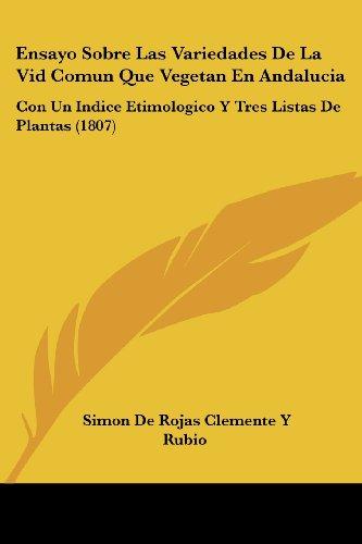 9781161159363: Ensayo Sobre Las Variedades De La Vid Comun Que Vegetan En Andalucia: Con Un Indice Etimologico Y Tres Listas De Plantas (1807) (Spanish Edition)