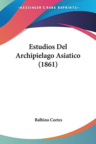 9781161166972: Estudios del Archipielago Asiatico (1861)