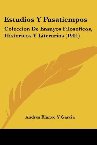 9781161167566: Estudios y Pasatiempos: Coleccion de Ensayos Filosoficos, Historicos y Literarios (1901)