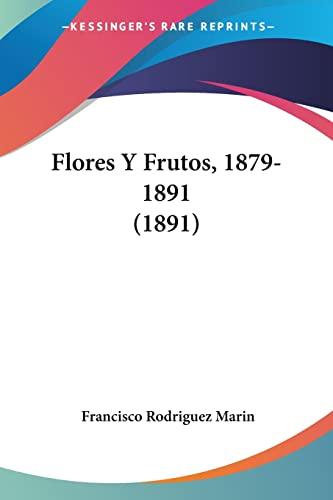 9781161172645: Flores y Frutos, 1879-1891 (1891)