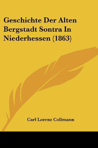 9781161178616: Geschichte Der Alten Bergstadt Sontra In Niederhessen (1863) (German Edition)