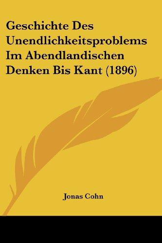 9781161184914: Geschichte Des Unendlichkeitsproblems Im Abendlandischen Denken Bis Kant (1896)