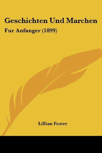 9781161185560: Geschichten Und Marchen: Fur Anfanger (1899) (German Edition)