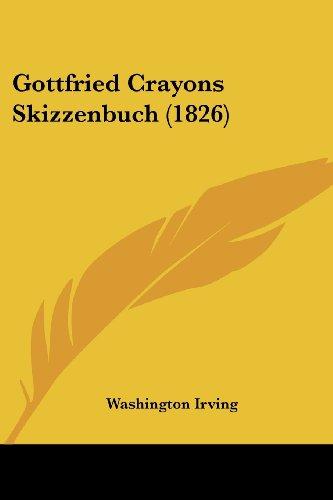9781161188592: Gottfried Crayons Skizzenbuch (1826)