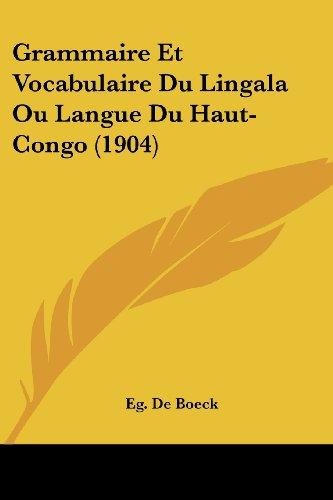 9781161189988: Grammaire Et Vocabulaire Du Lingala Ou Langue Du Haut-Congo (1904) (French Edition)