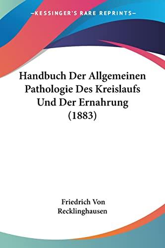 9781161193060: Handbuch Der Allgemeinen Pathologie Des Kreislaufs Und Der Ernahrung (1883)