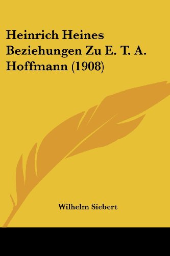 9781161194500: Heinrich Heines Beziehungen Zu E. T. A. Hoffmann (1908)