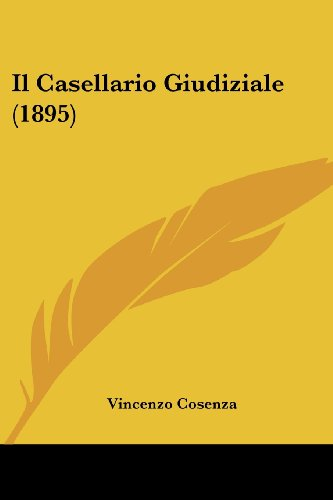 Il Casellario Giudiziale (1895) (Italian Edition)