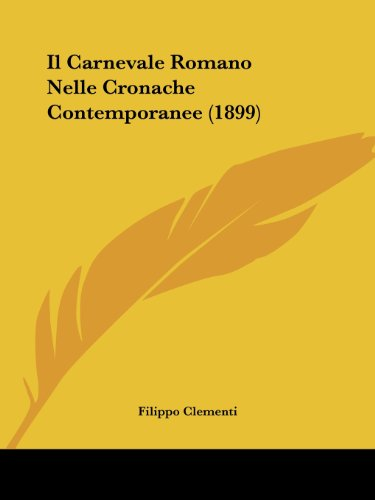 9781161209020: Il Carnevale Romano Nelle Cronache Contemporanee (1899)