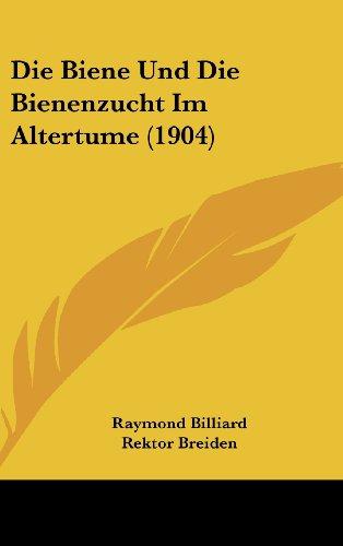 9781161215489: Die Biene Und Die Bienenzucht Im Altertume (1904)
