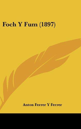 9781161216127: Foch Y Fum (1897) (Spanish Edition)