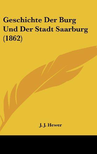 9781161218800: Geschichte Der Burg Und Der Stadt Saarburg (1862)