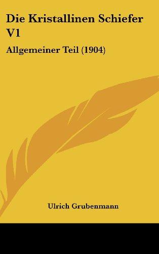 9781161219432: Die Kristallinen Schiefer V1: Allgemeiner Teil (1904) (German Edition)