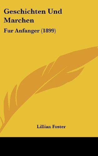 9781161219814: Geschichten Und Marchen: Fur Anfanger (1899) (German Edition)