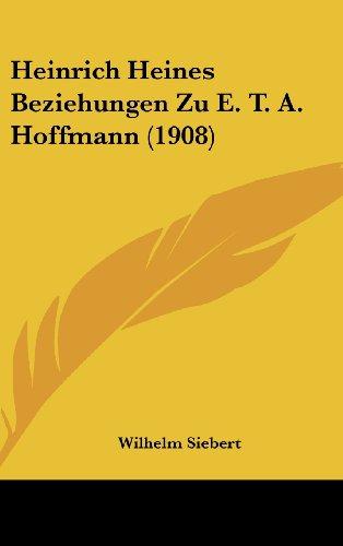 9781161220964: Heinrich Heines Beziehungen Zu E. T. A. Hoffmann (1908)