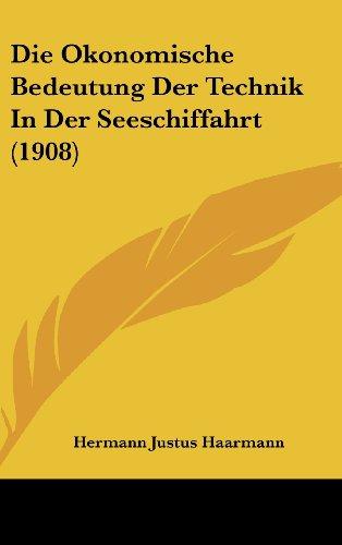 9781161221329: Die Okonomische Bedeutung Der Technik In Der Seeschiffahrt (1908) (German Edition)