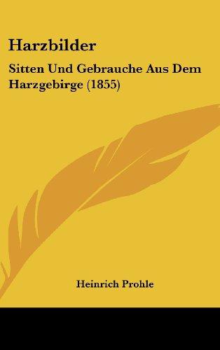 9781161225440: Harzbilder: Sitten Und Gebrauche Aus Dem Harzgebirge (1855)