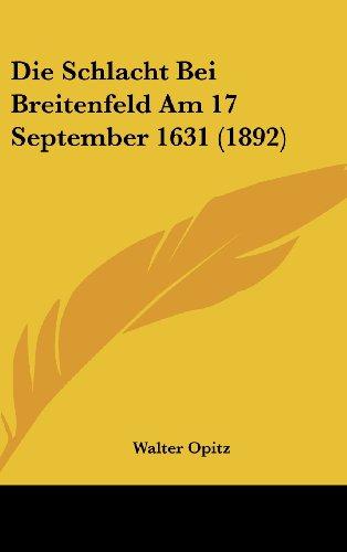 9781161227529: Die Schlacht Bei Breitenfeld Am 17 September 1631 (1892) (German Edition)