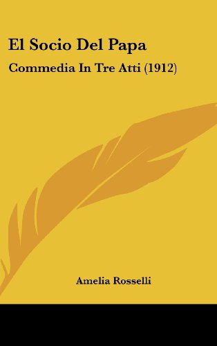 9781161229622: El Socio Del Papa: Commedia In Tre Atti (1912) (Spanish Edition)