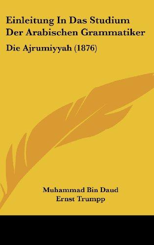 9781161232684: Einleitung in Das Studium Der Arabischen Grammatiker: Die Ajrumiyyah (1876)