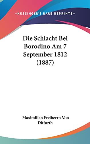 9781161233421: Die Schlacht Bei Borodino Am 7 September 1812 (1887)