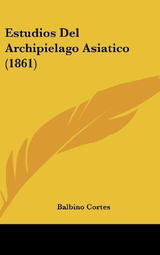 9781161233575: Estudios del Archipielago Asiatico (1861)
